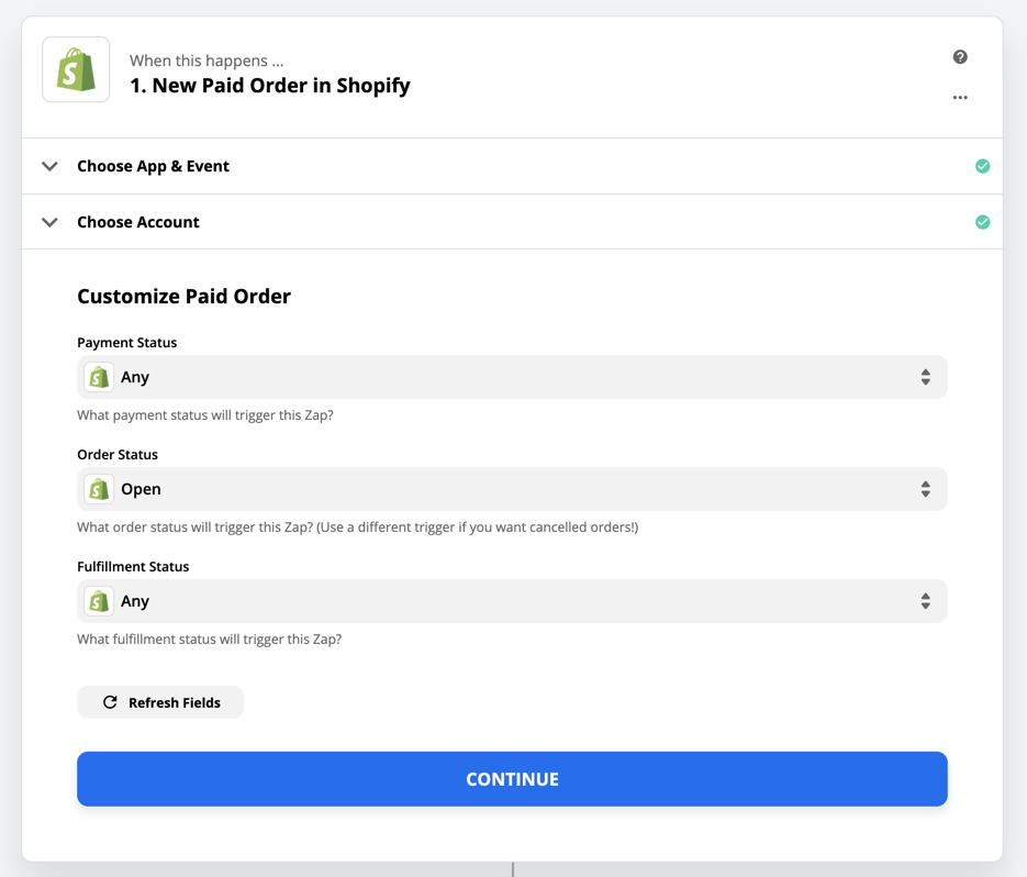 Shopify lets us select which Payment, Order, and Fulfillment statuses will trigger the Zap.