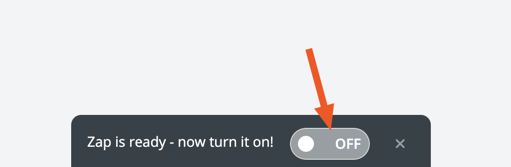 Use the toggle switch at the bottom of the screen to turn on your Zap.
