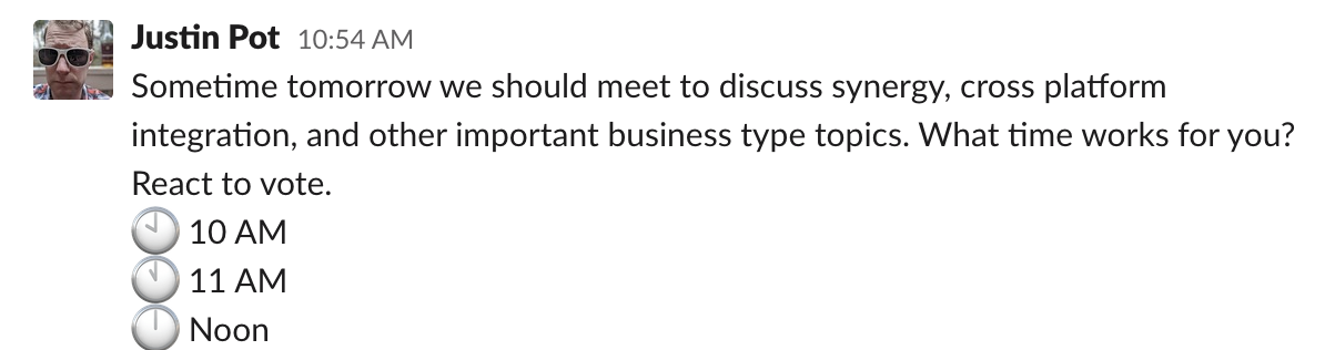 A Slack message asking people what time they want to meet. Then emoji with times on them, next to the times written out in words.