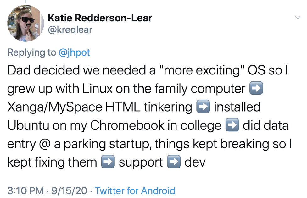 Dad decided we needed a more exciting OS so I grew up with Linux on the family computer, Xanga/MySpace HTML tinkering, installed Ubuntu on my Chromebook in college, did data entry at a parking startup, things kept breaking so I kept fixing them, support, dev