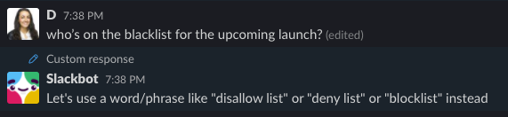 User asks who's on the blacklist for the upcoming launch and it tells the user to try to use a different phrase like disallow list, deny list, or block list