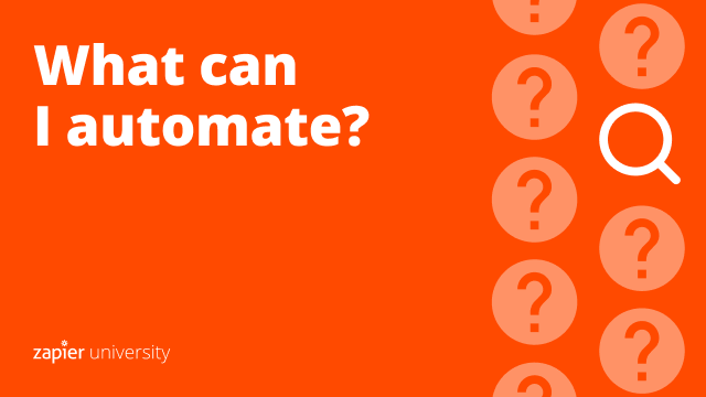 watch video: What can I automate?